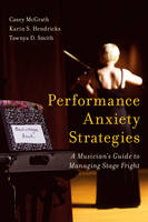 Performance Anxiety Strategies: A...
