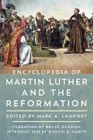 Encyclopedia of Martin Luther and the...