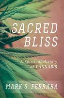 Sacred Bliss: A Spiritual History of...