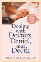 Dealing with Doctors, Denial, and...