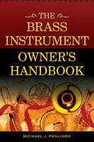 The Brass Instrument Owner's Handbook