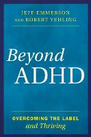 Beyond ADHD: Overcoming the Label and...