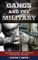 Gangs and the Military: Gangsters,...