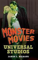 The Monster Movies of Universal Studios