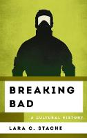 Breaking Bad: A Cultural History