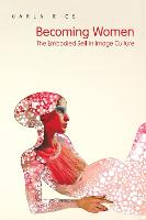 Becoming Women: The Embodied Self in...