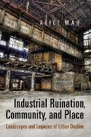 Industrial Ruination, Community and...