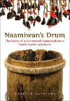 Naamiwan's Drum: The Story of a...