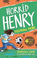 Horrid Henry and the Football Fiend:...