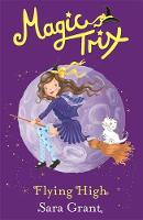 Magic Trix: Flying High: Book 2