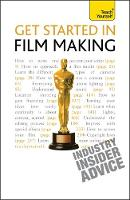 Get Started in Film Making: Teach...