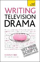 Writing Television Drama: Get Your...