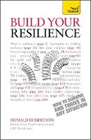 Build Your Resilience: Teach Yourself...
