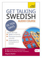 Get Talking Swedish in Ten Days Beginner Audio Course: (Audio Pack) the Essential Introduction to Speaking and Understanding