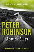Abattoir Blues: The 22nd DCI Banks...