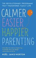 Calmer, Easier, Happier Parenting: ...