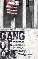 Gang of One: One Man's Incredible...