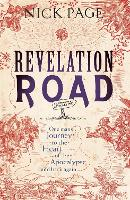 Revelation Road: One Man's Journey to...