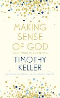 Making Sense of God: An Invitation to...