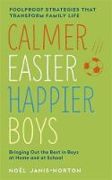 Calmer, Easier, Happier Boys: The...