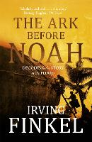 The Ark Before Noah: Decoding the...