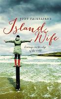 Island Wife: Living on the Edge of ...