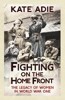 Fighting on the Home Front: The ...