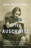 After Auschwitz: A Story of ...