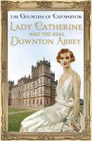 Lady Catherine and the Real Downton...