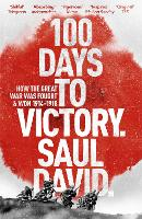 100 Days to Victory: How the Great ...