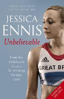 Jessica Ennis: Unbelievable - From My...