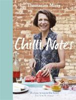Chilli Notes: Recipes to Warm the...