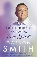 One Hundred Answers from Spirit:...
