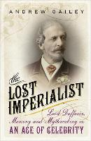 The Lost Imperialist: Lord Dufferin,...