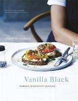 Vanilla Black: Fresh Flavours for ...