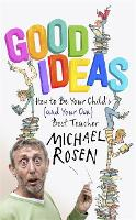Good Ideas: How to be Your Child's...