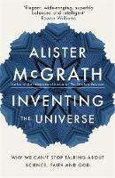 Inventing the Universe: Why We Can't...