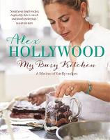 Alex Hollywood: My Busy Kitchen - A...
