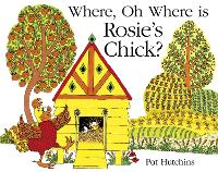 Where, Oh Where, is Rosie's Chick?