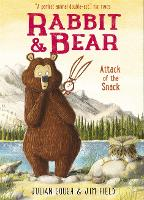 Rabbit and Bear: Attack of the Snack:...