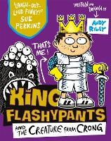 King Flashypants and the Creature ...