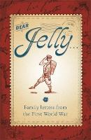 Dear Jelly: Family Letters from the...