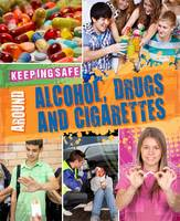Keeping Safe: Around Alcohol, Drugs...
