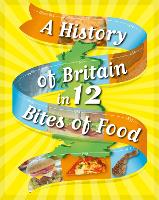 A History of Britain in 12... Bites ...