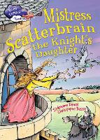 Mistress Scatterbrain the Knight's...