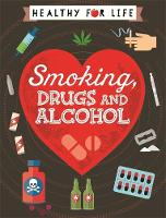 Healthy for Life: Smoking, drugs and...
