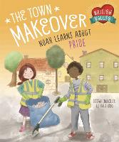 The Town Makeover: Noah Learns About...