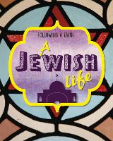 Following a Faith: A Jewish Life