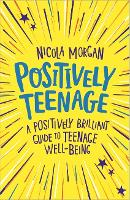 Positively Teenage: A positively...