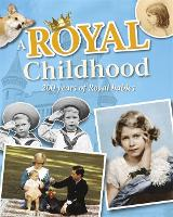 A Royal Childhood: 200 Years of Royal...